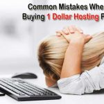 Common Mistakes Must Be Avoided While Buying 1 Dollar Hosting Plan