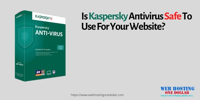 IS Kaspersky Antivirus Safe To Use For Your Website