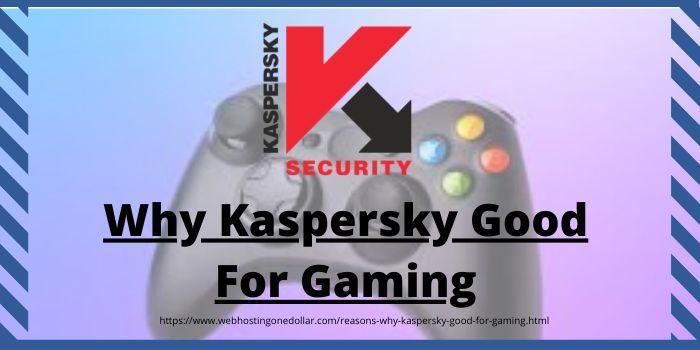 Kaspersky good For Gaming'