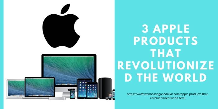 Apple Products that Revolutionized world