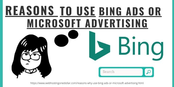 Reasons why use Bing Ads or Microsoft Advertising