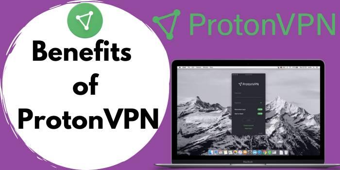 Benefits of ProtonVPN