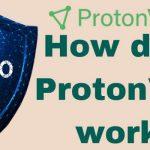 How does ProtonVPN work