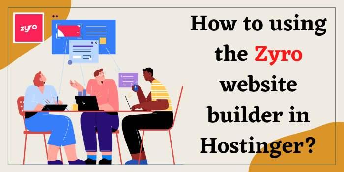 How to using Zyro Website Builder in Hostinger