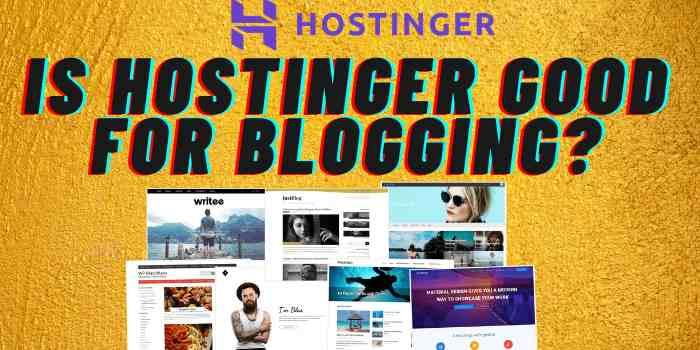 Is Hostinger good for blogging