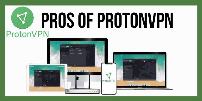 Pros of ProtonVPN