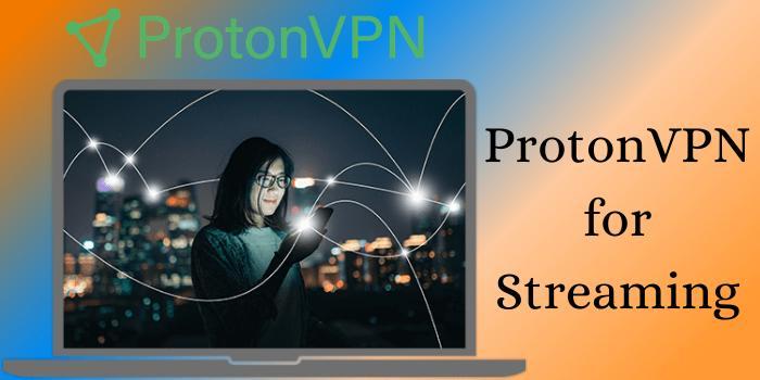 ProtonVPN for Streaming