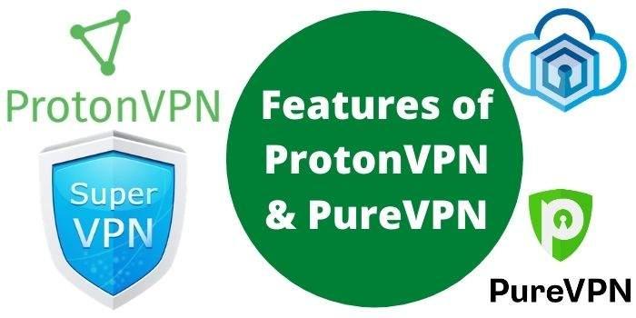 ProtonVPN Vs PureVPN features