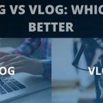 Blog-Vs-Vlog
