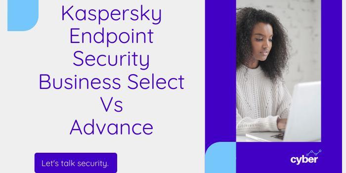 Kaspersky Endpoint Security Select Vs Advance