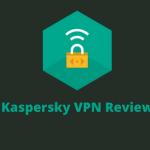 Kaspersky VPN Review - webhostingonedollar.com