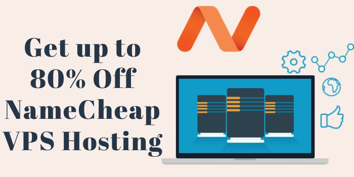 Get up to 80% Off NameCheap VPS Hosting