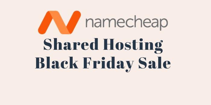NameCheap Shared Hosting Black Friday Sale
