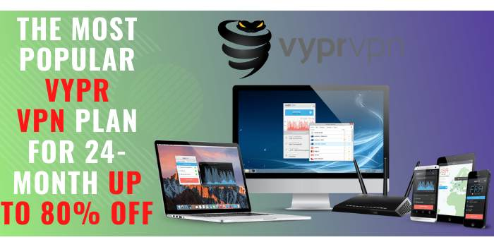 The most popular Vypr VPN plan for 24-month up to 80% off