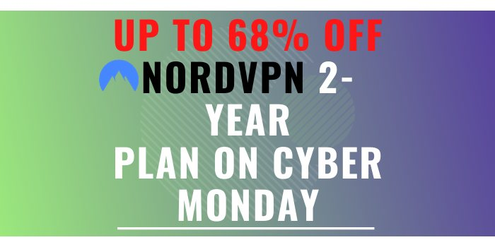 Up to 68% Off NordVPN 2-year Plan on Cyber Monday