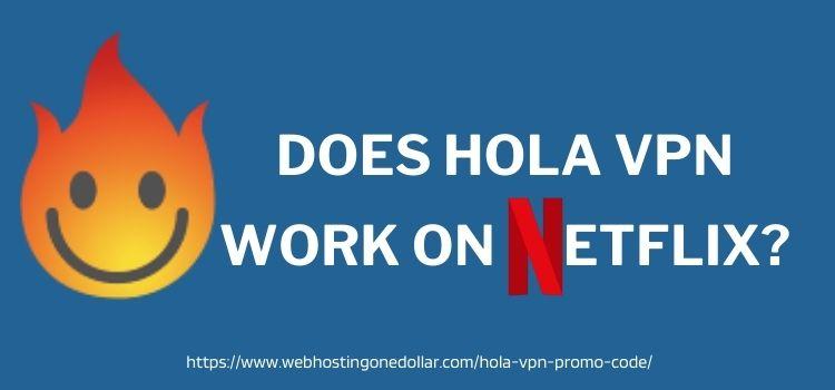 Hola VPN Work On Netflix_