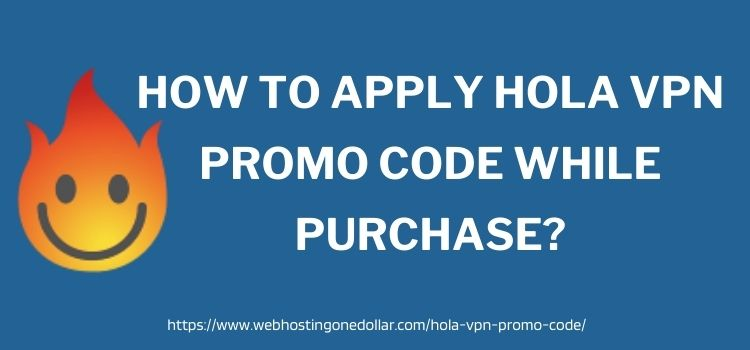 How To Apply Hola VPN Promo Code while purchase_