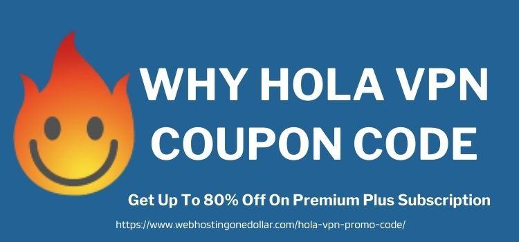 why Hola VPN coupon code