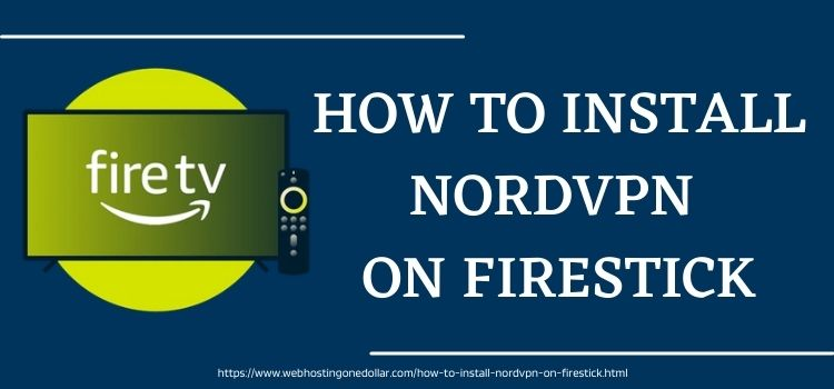 Install NordVPN On Firestick