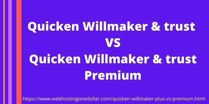 Quicken Willmaker & trust VS Quicken Willmaker & trust Premium