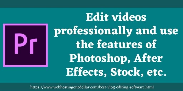 Adobe Premiere Pro Best apps for vlog editing
