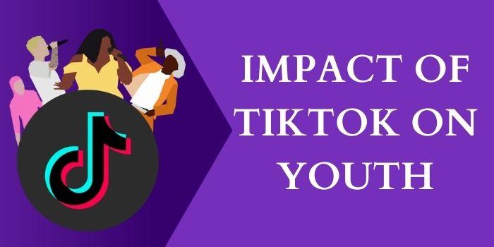Impact Of TikTok On Youth