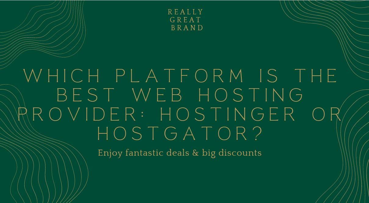 best web hosting provider Hostinger or Hostgator