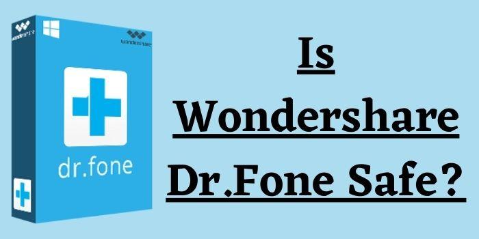 Is Dr Fone Safe