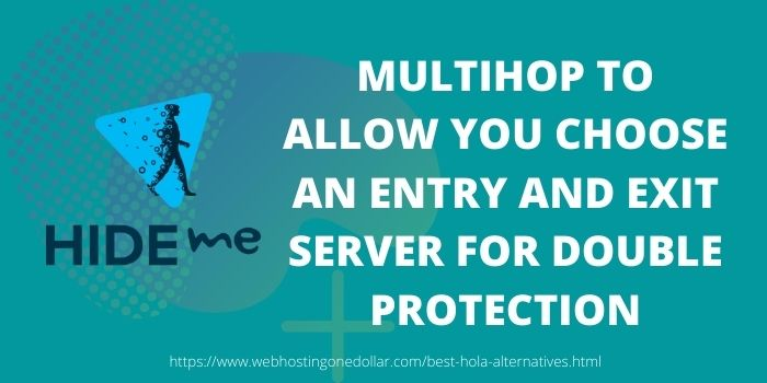 Hide.me best hola alternative with multihop to secure your privacy